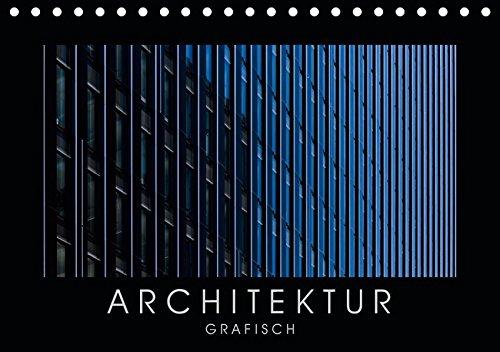 ARCHITEKTUR grafisch (Tischkalender 2019 DIN A5 quer): 13 Fassadenansichten unter einem neuen Gesichtspunkt dargestellt (Monatskalender, 14 Seiten ) (CALVENDO Orte)