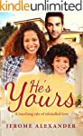 He's Yours: A Clean Billionaire Singl...