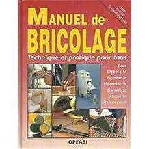 MANUEL DE BRICOLAGE technique et pratique pour tous - bois electricité plomberie maçonnerie carrelage moquette papier peint