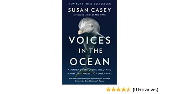 49fb667f494583 Voices in the Ocean: A Journey Into the Wild and Haunting World of Dolphins:  Amazon.co.uk: Susan Casey: 9780345804846: Books