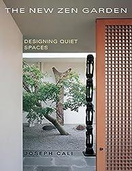 The New Zen Garden: Designing Quiet Spaces by Joseph Cali (2014-07-20)