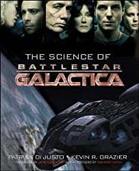 The Science of Battlestar Galactica by Patrick Di Justo (2010-10-01)