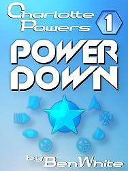 Charlotte Powers 1: Power Down (English Edition)