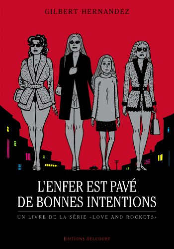 Love and Rockets : L'enfer est pavé de bonnes intentions