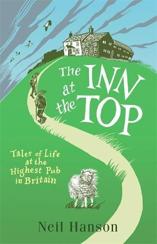 The Inn at the Top: Tales of Life at the Highest Pub in Britain por Neil Hanson