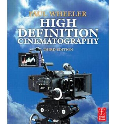 [(High Definition Cinematography )] [Author: Paul Wheeler] [Mar-2009]