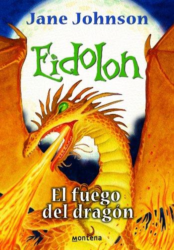 Eidolon. El fuego del dragón (SERIE INFINITA) por Jane Johnson