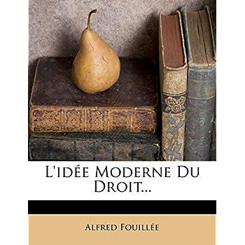L'Idee Moderne Du Droit...