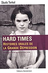 Hard times : Histoires orales de la Grande Dépression
