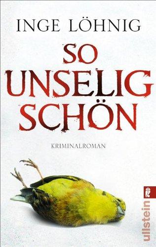 Buchseite und Rezensionen zu 'So unselig schön: Kommissar Dühnforts dritter Fall (Ein Kommissar-Dühnfort-Krimi 3)' von Inge Löhnig