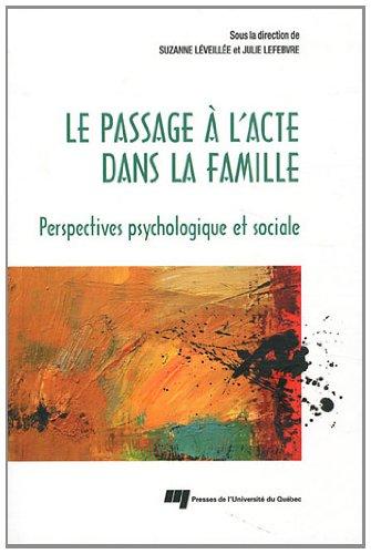 Le passage à l'acte dans la famille : Perspectives psychologique et sociale