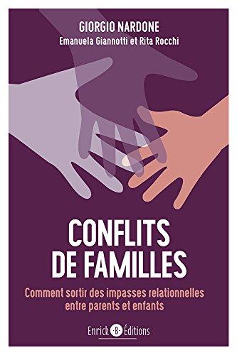 Conflits de famille : Comment sortir des impasses relationnelles entre parents et enfants