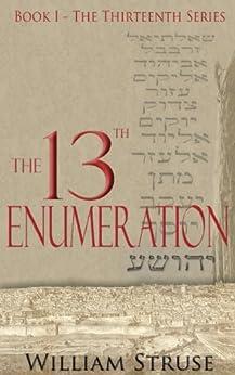 The 13th Enumeration (The Thirteenth Series Book 1) (English Edition) de [Struse, William]