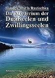 Image de Das Mysterium der Dualseelen und Zwillingsseelen: Die Geheimnisse unserer beiden intensivs