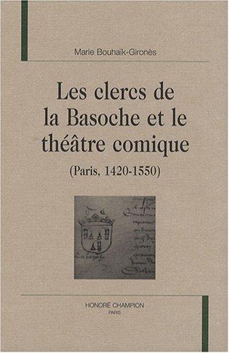 Les clercs de la Basoche et le théâtre comique (Paris, 1420-1550)