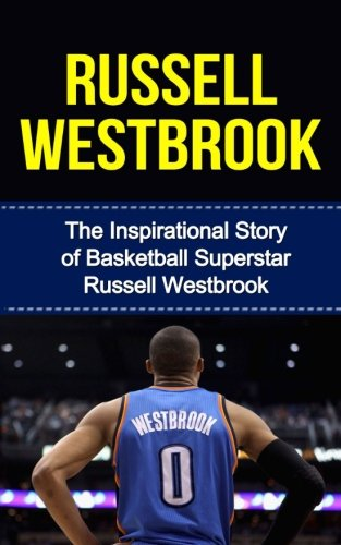 Russell Westbrook: The Inspirational Story of Basketball Superstar Russell Westbrook (Russell Westbrook Unauthorized Biography, Oklahoma City Thunder, UCLA, Los Angeles, NBA Books) Ucla Jersey