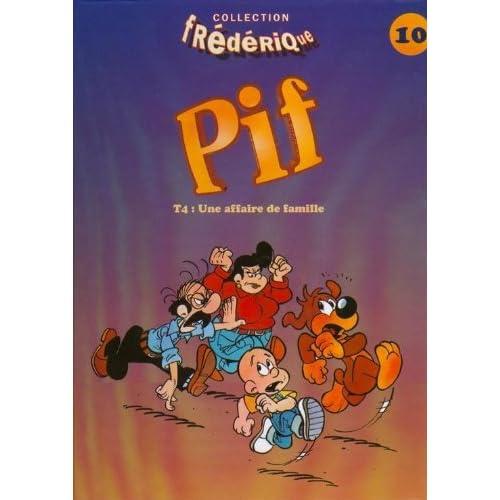 Pif 4 : une affaire de famille                                                                082997