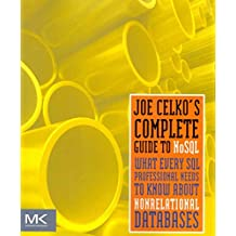 [(Joe Celko's Complete Guide to NoSQL : What Every SQL Professional Needs to Know About Non-Relational Databases)] [By (author) Joe Celko] published on (December, 2013)