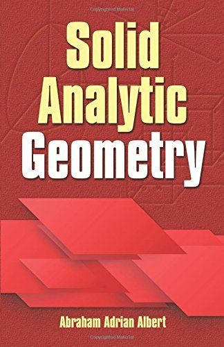 Solid Analytic Geometry (Dover Books on Mathematics) by Abraham Adrian Albert (2016-09-21)