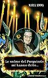 Le anime del Purgatorio mi hanno detto (Italian Edition)