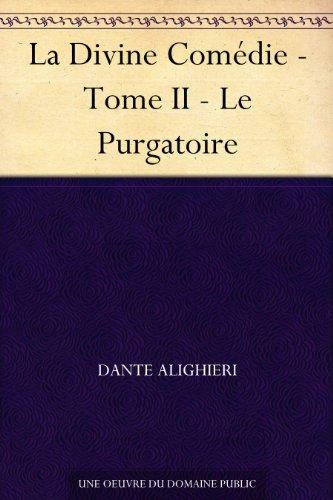 La Divine Comdie - Tome II - Le Purgatoire