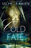 Cold Fate (Lyons Ranch, Band 3) - Michelle Raven