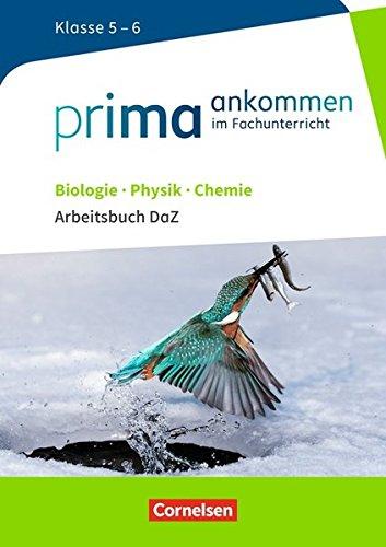 Prima ankommen: Biologie, Physik, Chemie: Klasse 5/6 - Arbeitsbuch DaZ mit Lösungen