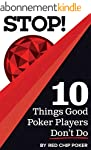STOP! 10 Things Good Poker Players Do...