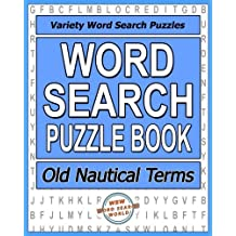 Word Search Puzzle Book: Old Nautical Terms: Variety Word Search Puzzles