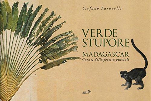 Verde stupore. Madagascar. Carnet della foresta pluviale por Stefano Faravelli
