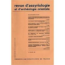Revue d'assyriologie et d'archéologie orientale, N° 101/2007 :