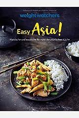 Weight Watchers - Easy Asia! Klassische und exotische Rezepte der asiatischen Küche Broschiert