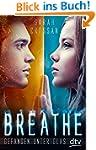 Breathe - Gefangen unter Glas: Roman
