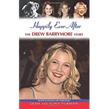 Happily Ever After: The Drew Barrymore Story by Furman, Leah, Furman, Elina (2000) Paperback