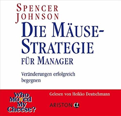 Die Mäuse-Strategie Für Manager PDF Books