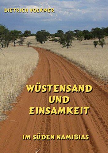Wüstensand und Einsamkeit: Im Süden Namibias