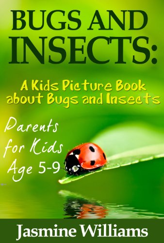 Children's Book About Bugs and Insects: A Kids Picture Book About Bugs and Insects with Photos and Fun Facts (English Edition) (Twilight Bug)