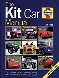 Kit Car Manual: The Complete Guide to Choosing, Buying and Building British and American Kit Cars (2nd Edition)