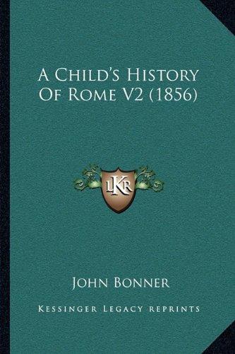 A Child's History of Rome V2 (1856) a Child's History of Rome V2 (1856)