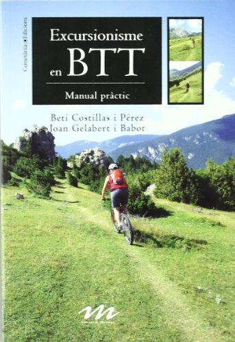 Excursionisme en BTT: Manual pràctic (Manuals de muntanya) por Beti Costillas i Pérez