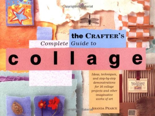 the-crafters-complete-guide-to-collage