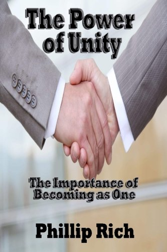 The Power of Unity: The Importance of Becoming as One