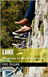 Luke: The Gospel for All; 36 sessions for youth (English Edition)