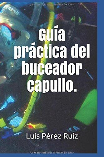 Guía práctica del buceador capullo por Luis Pérez Ruiz
