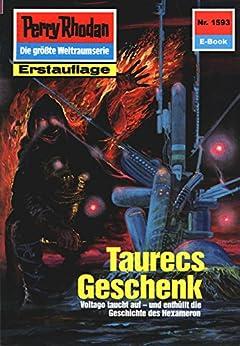 "Perry Rhodan 1593: Taurecs Geschenk (Heftroman): Perry Rhodan-Zyklus ""Die Linguiden"" (Perry Rhodan-Erstauflage) von [Hoffmann, Horst]"