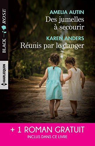 Des jumelles à secourir - Réunis par le danger - Attirance sous tension (Black Rose) (French Edition)