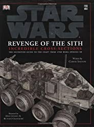 Star Wars: Revenge of the Sith Incredible Cross-Sections (Star Wars (DK Publishing))