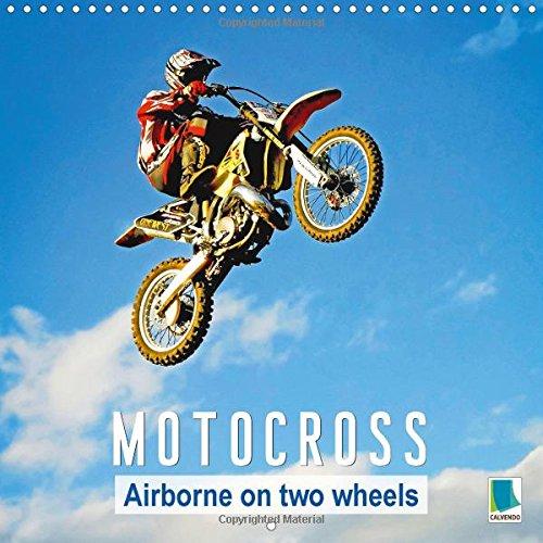 Motocross: Airborne on two wheels (Wall Calendar 2015 300 × 300 mm Square) (Calvendo Sports)