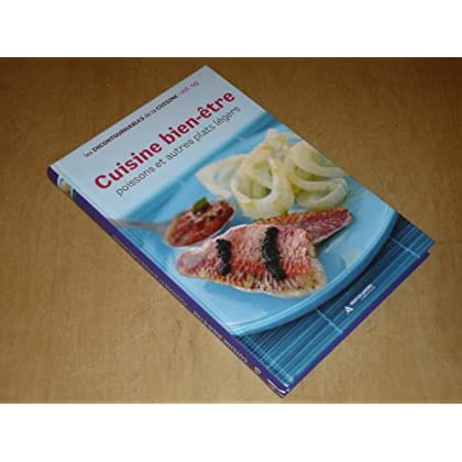 COLLECTION LES INCONTOURNABLES DE LA CUISINE VOL.9 / CUISINE BIEN-ÊTRE Poissons et autres plats légers