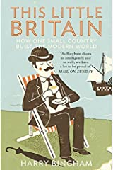 This Little Britain: How One Small Country Changed the Modern World Paperback